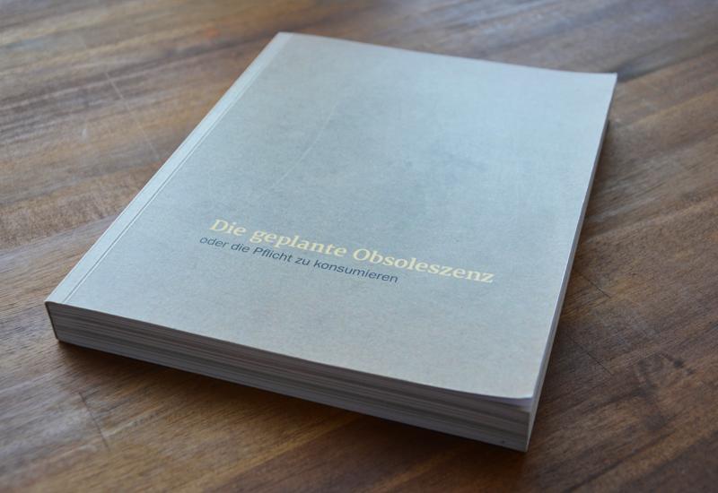 Gedrucktes Buch Masterthesis - Geplante Obsoleszenz